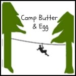 Camp Butter and Egg